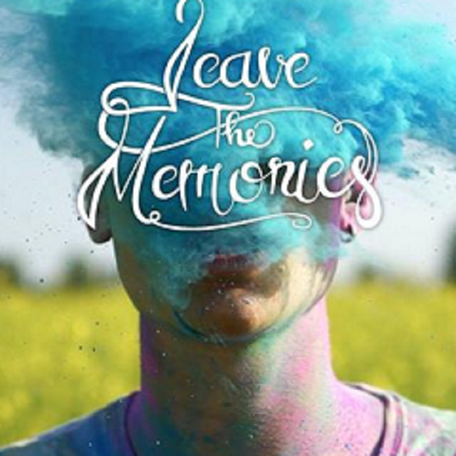 Leave the Memories - No more bad days